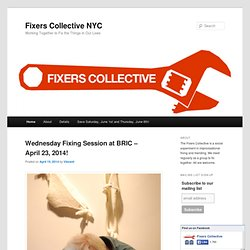 Fixers Collective NYC | Working Together to Fix the Things in Our Lives