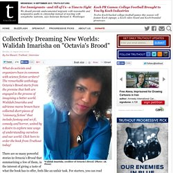 "Collectively Dreaming New Worlds: Walidah Imarisha on ""Octavia's Brood"""