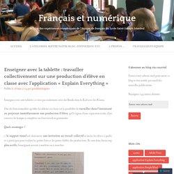 Enseigner avec la tablette : travailler collectivement sur une production d'élève en classe avec l'application «Explain Everything» – Français et numérique