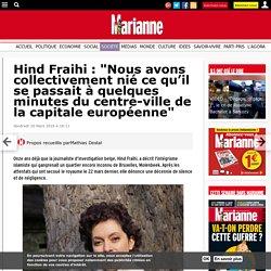 """Hind Fraihi : """"Nous avons collectivement nié ce qu'il se passait à quelques minutes du centre-ville de la capitale européenne"""""""