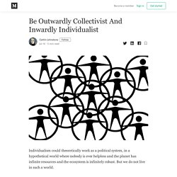 Be Outwardly Collectivist And Inwardly Individualist