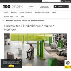 Mobilier design pour Collectivité, Laboratoire, Ecole, Médiathèque, Hopital, Mairie...