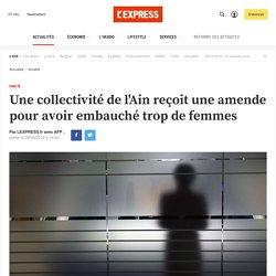 Une collectivité de l'Ain reçoit une amende pour avoir embauché trop de femmes