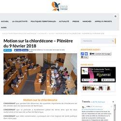 COLLECTIVITE TERRITORIALE DE MARTINIQUE 09/02/18 Motion sur la chlordécone – Plénière du 9 février 2018