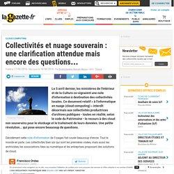 Collectivités et nuage souverain : une clarification attendue mais encore des questions...