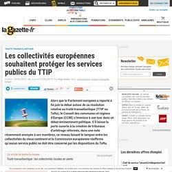 Les collectivités européennes souhaitent protéger les services publics du TTIP