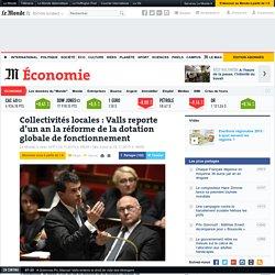 Collectivités locales: Valls reporte d'un an la réforme de la dotation globale de fonctionnement