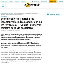 """Les collectivités """"partenaires incontournables des associations sur les territoires"""" - Valérie Fourneyron, ministre de la Vie associative"""