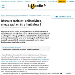 Réseaux sociaux : collectivités, mieux vaut en être l'initiateur !