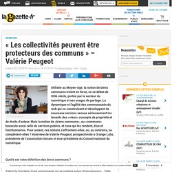 """""""Les collectivités peuvent être protecteurs des communs"""" - Valérie Peugeot"""