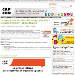 La presse interne des collectivités publiques - enquête Cap'Com - Didier Rigaud