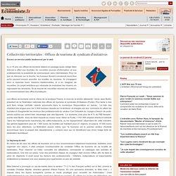 Collectivités territoriales : Offices de tourisme & syndicats d'initiatives