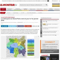 La métropole du Grand Paris verra le jour le 1er janvier 2016 - Collectivités territoriales