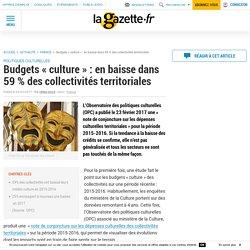 Budgets « culture » : en baisse dans 59 % des collectivités territoriales