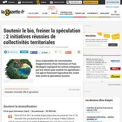 Soutenir le bio, freiner la spéculation : 2 initiatives réussies de collectivités territoriales