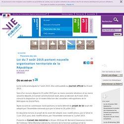 VIE PUBLIQUE 10/08/15 Panorama - Loi du 7 août portant nouvelle organisation territoriale de la République.