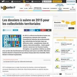 Les dossiers à suivre en 2015 pour les collectivités territoriales