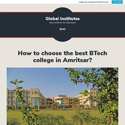 How to choose the best BTech college in Amritsar?