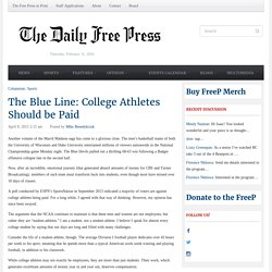 The Blue Line: College Athletes Should be Paid - The Daily Free Press