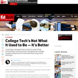 College Tech's Not What It Used to Be — It's Better