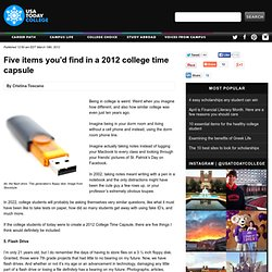 Five items you'd find in a 2012 college time capsule