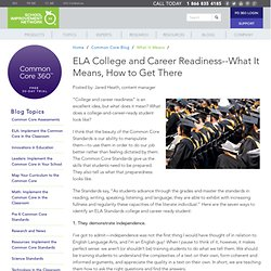 ELA College and Career Readiness--What It Means, How to Get There