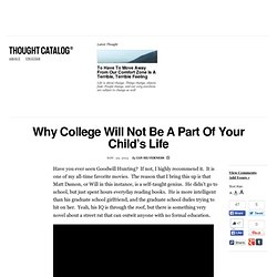 Why College Will Not Be A Part Of Your Child's Life