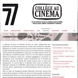 Collège au cinema 77 » Comment diffuser les films en classes ?