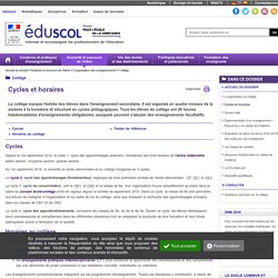 Collège - Cycles et horaires