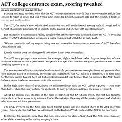 ACT college entrance exam, scoring tweaked Chicago Tribune 6/6/14