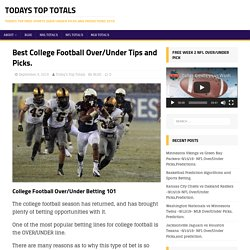 Best College Football Over/Under Tips and Picks. – Todays Top Totals