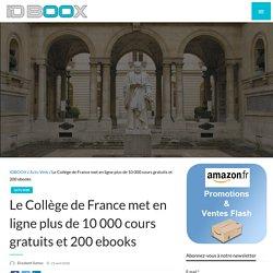 Le Collège de France met en ligne plus de 10 000 cours gratuits et 200 ebooks