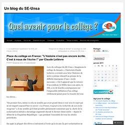 Place du collège en France: «L'histoire n'est pas encore écrite. C'est à nous de l'écrire ! par Claude Lelièvre