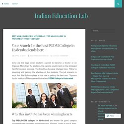 Your Search for the Best PGDM College in Hyderabad ends here – Indian Education Lab