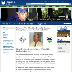 Lehman College - Urban Male Leadership Program - Welcome from the Director, Michael A. Deas
