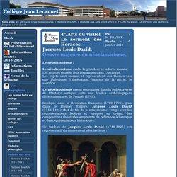 Collège Jean Lecanuet - 4°/Arts du visuel. Le serment des Horaces. Jacques-Louis David.