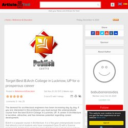 Target Best B.Arch College in Lucknow, UP for a prosperous career Article