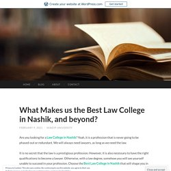 What Makes us the Best Law College in Nashik, and beyond ?