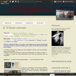 3e - LE COLLEGE A MON IMAGE - LES ARTS PLASTIQUES AU COLLEGE JOACHIM BARRANDE A SAUGUES