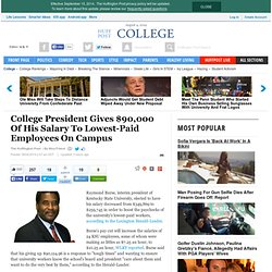 College President Gives $90,000 Of His Salary To Lowest-Paid Employees On Campus
