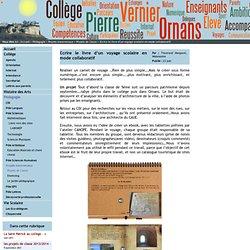 College Pierre Vernier - Ornans - Ecrire le livre d'un voyage scolaire en mode collaboratif