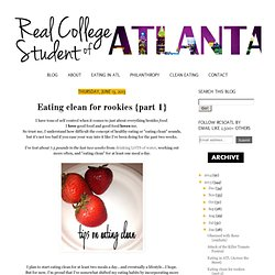 Real College Student of Atlanta: Eating clean for rookies {part 1}