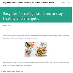 Easy tips for college students to stay healthy and energetic