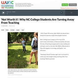 'Not Worth It': Why NC College Students Are Turning Away From Teaching