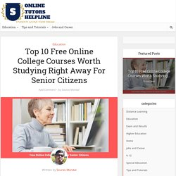 Top 10 Free Online College Courses Worth Studying For Senior Citizens
