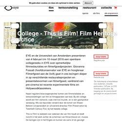 EYE College - This is Film! Film Heritage in Practice