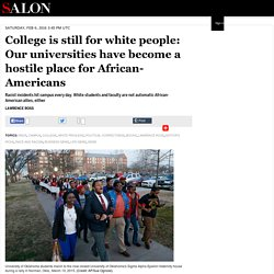 College is still for white people: Our universities have become a hostile place for African-Americans