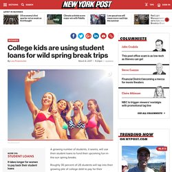College kids are using student loans for wild spring break trips