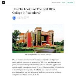 How To Look For The Best BCA College in Vadodara? - aniket vichare - Medium