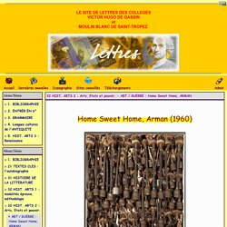 site du collège Victor Hugo de Gassin et du collège du Moulin Blanc de Saint-Tropez - 32 HIST. ARTS 2 : Arts, Etats et pouvoir. - ART / GUERRE : Home Sweet Home, ARMAN